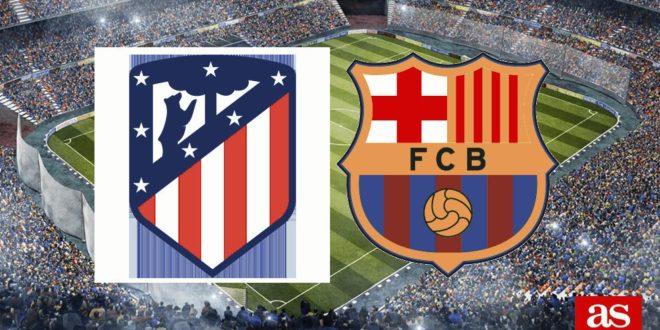 ATLETICO MADRID F.C. – F.C. BARCELONA